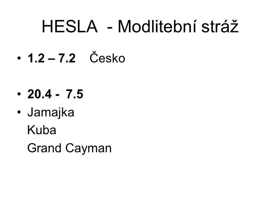 HESLA - Modlitební stráž 1.2 – 7.2 Česko 20.4 - 7.5 Jamajka Kuba Grand Cayman