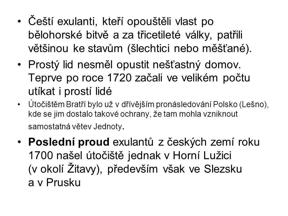 Čeští exulanti, kteří opouštěli vlast po bělohorské bitvě a za třicetileté války, patřili většinou ke stavům (šlechtici nebo měšťané). Prostý lid nesm
