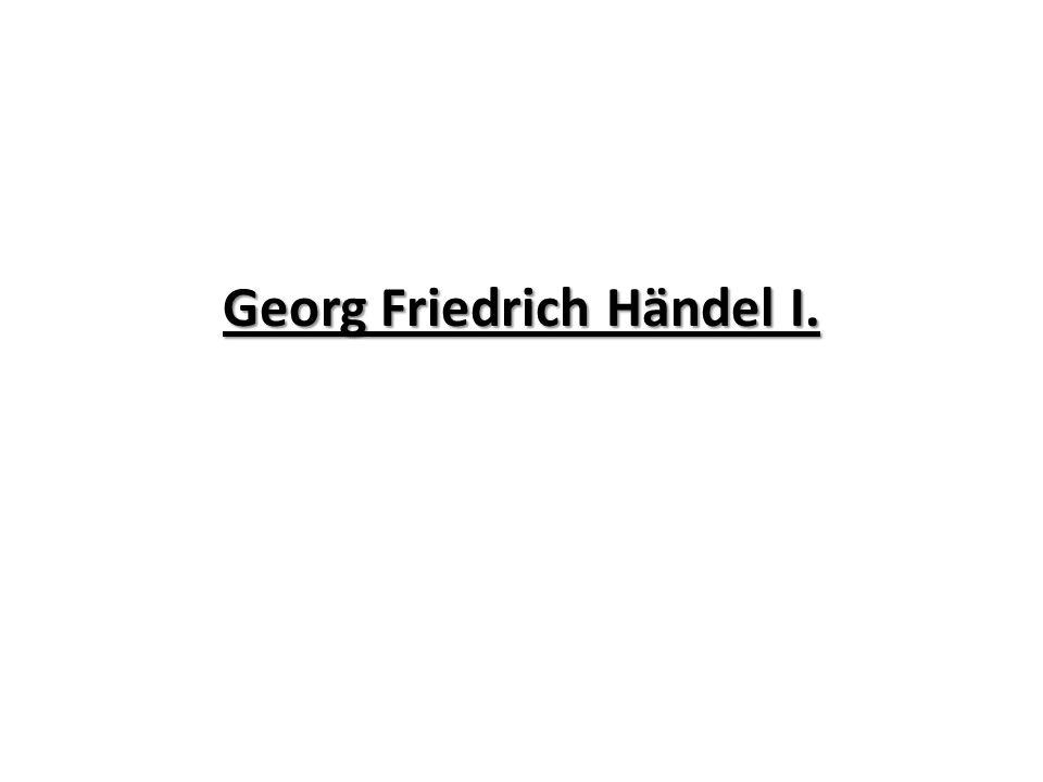 Georg Friedrich Händel I.