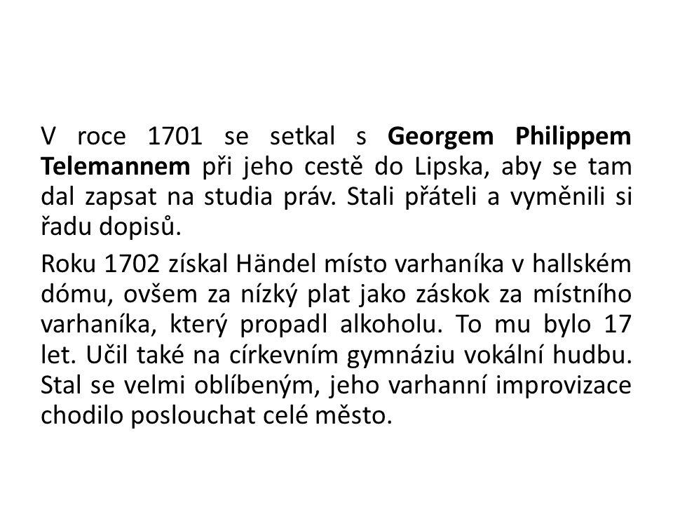 V roce 1701 se setkal s Georgem Philippem Telemannem při jeho cestě do Lipska, aby se tam dal zapsat na studia práv. Stali přáteli a vyměnili si řadu