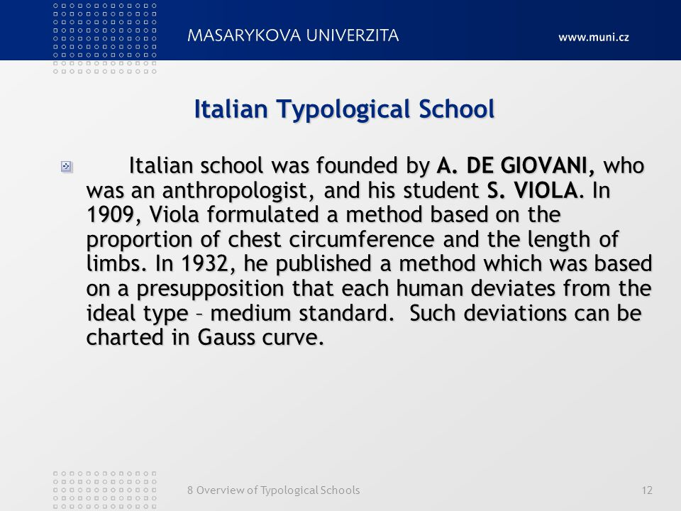 8 Overview of Typological Schools12 Italian Typological School Italian school was founded by A. DE GIOVANI, who was an anthropologist, and his student