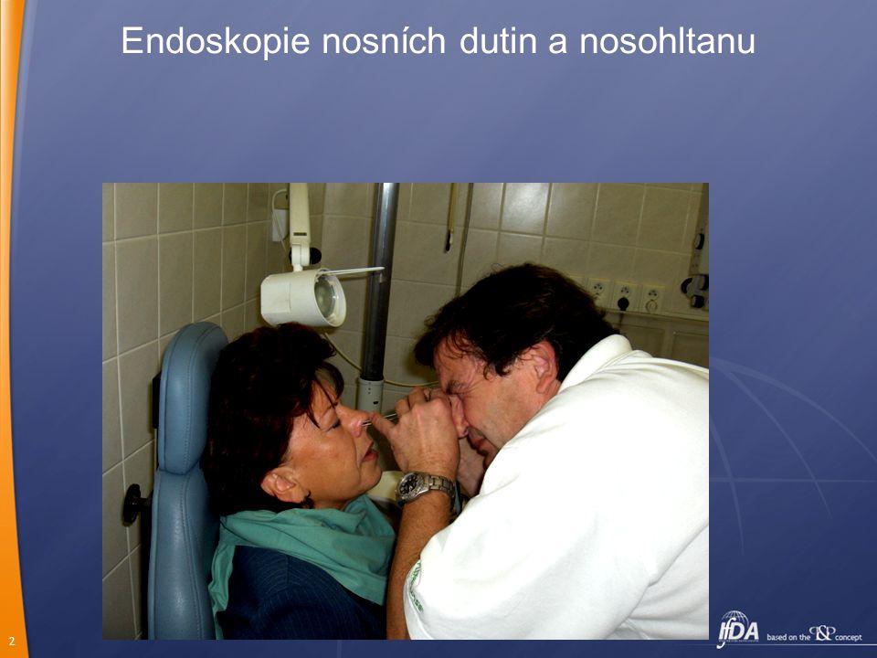 3 Endoskopie v ORL diagnostická Dle účelu: diagnostická terapeutická- terapeutická- chirurgická Dle typu endoskopu rigidní flexibilní Dle oblasti (orgánu) otoskopie,rinoskopie,laryngoskopie etc...