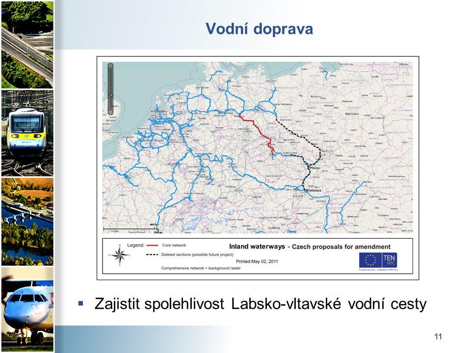 11 Vodní doprava  Zajistit spolehlivost Labsko-vltavské vodní cesty