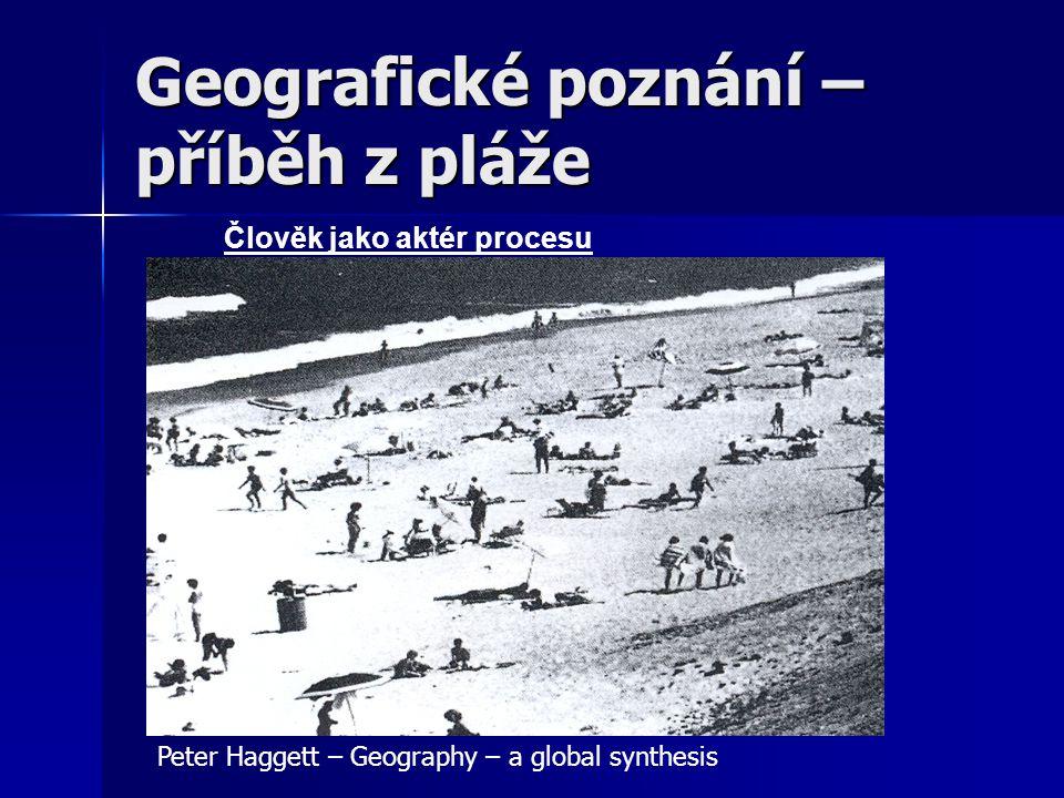 Geografie jako nástroj poznání procesu Geografické poznání – příběh z pláže