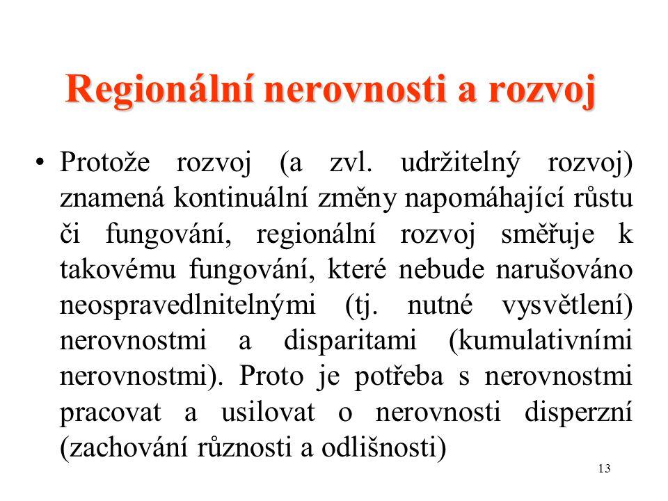 13 Regionální nerovnosti a rozvoj Protože rozvoj (a zvl.