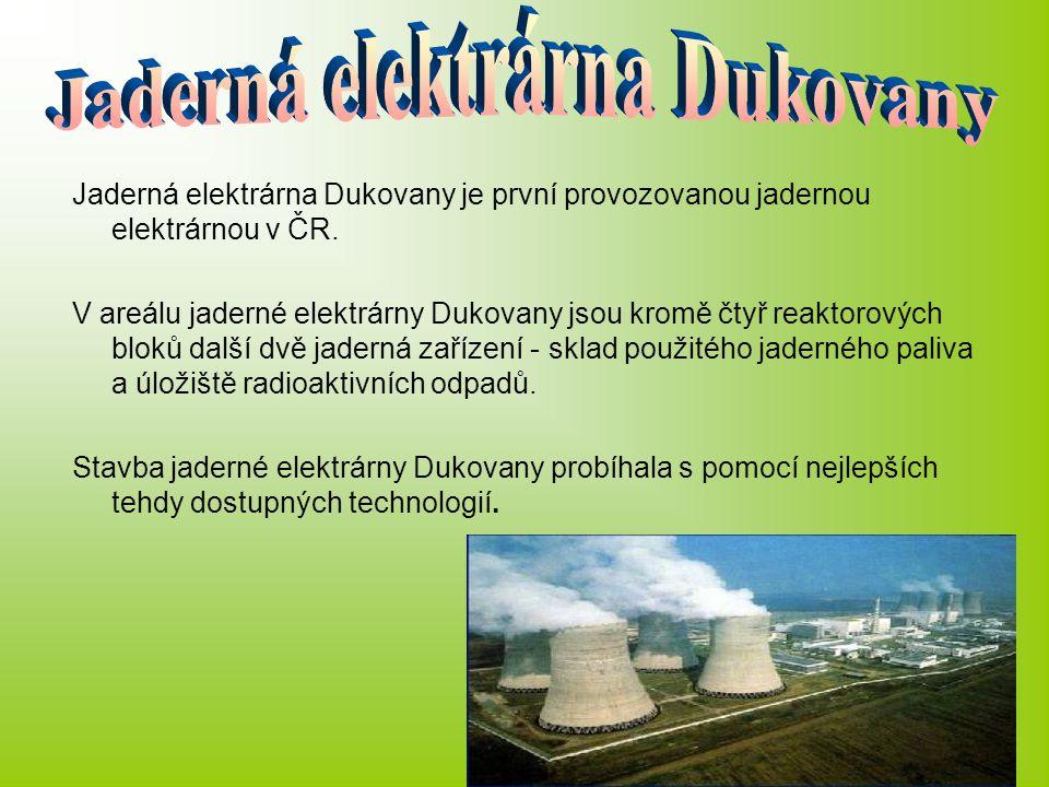 Jaderná elektrárna Dukovany je první provozovanou jadernou elektrárnou v ČR. V areálu jaderné elektrárny Dukovany jsou kromě čtyř reaktorových bloků d