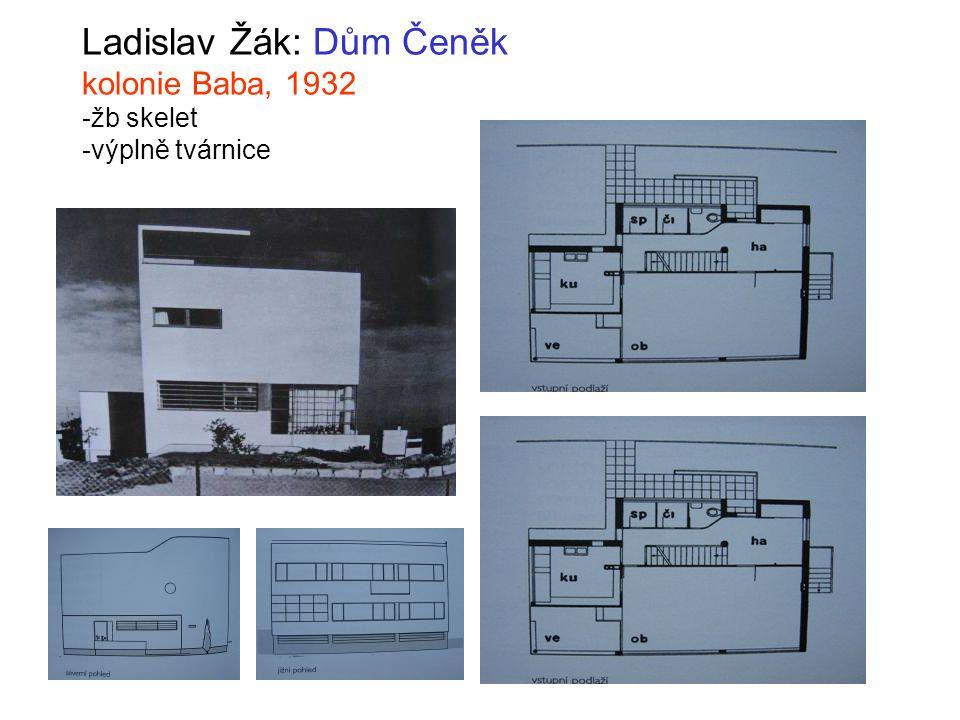 Ladislav Žák: Dům Čeněk kolonie Baba, 1932 -žb skelet -výplně tvárnice