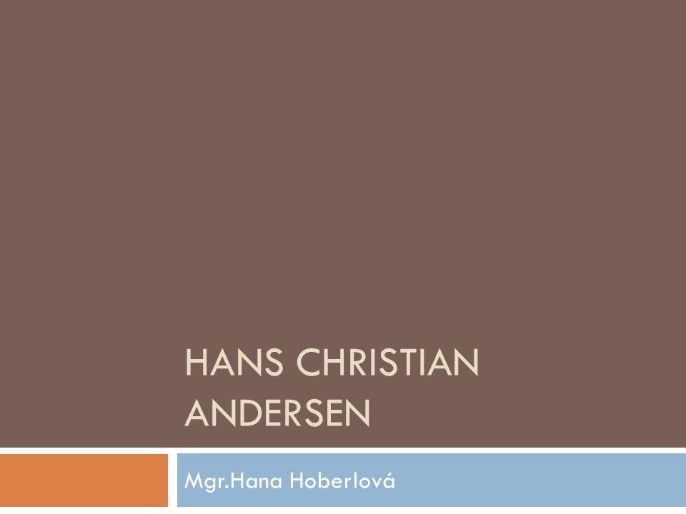 HANS CHRISTIAN ANDERSEN Mgr.Hana Hoberlová