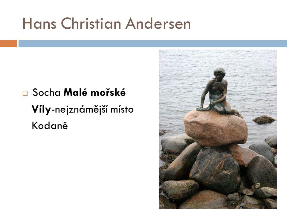Hans Christian Andersen  Socha Malé mořské Víly-nejznámější místo Kodaně