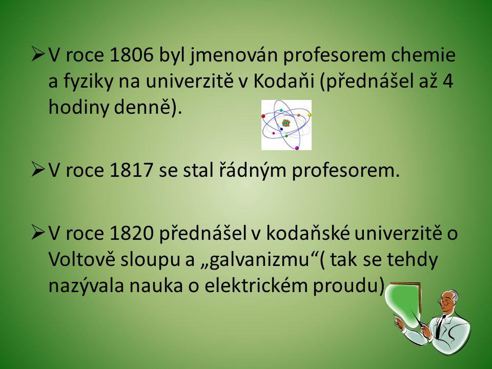  V roce 1806 byl jmenován profesorem chemie a fyziky na univerzitě v Kodaňi (přednášel až 4 hodiny denně).
