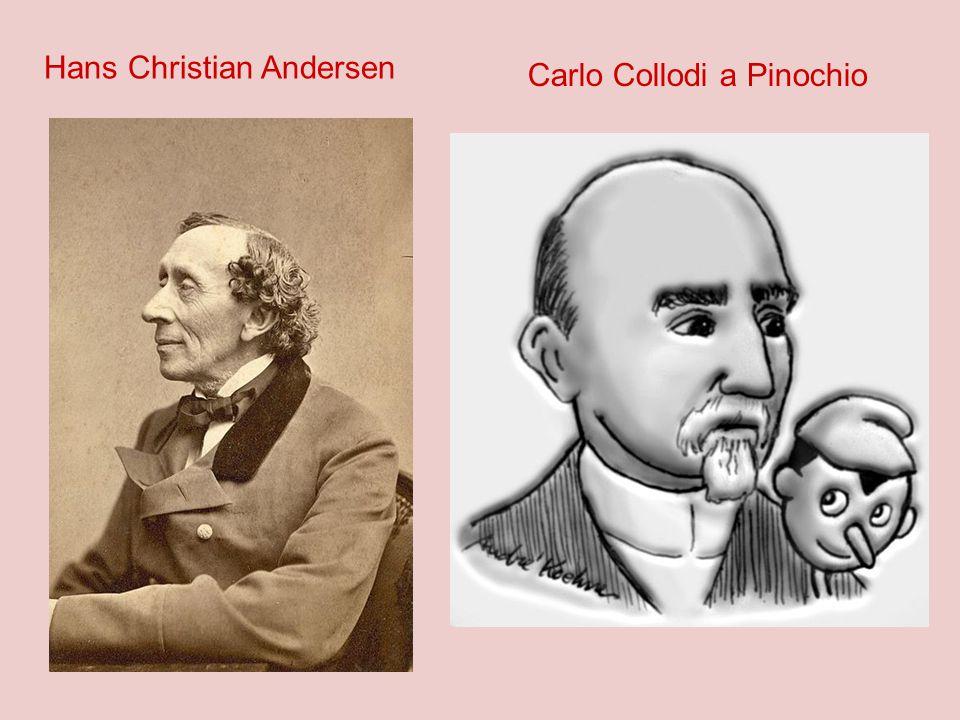Hans Christian Andersen Carlo Collodi a Pinochio
