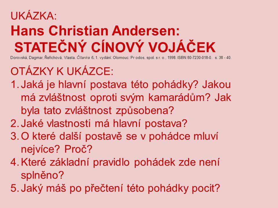 UKÁZKA: Hans Christian Andersen: STATEČNÝ CÍNOVÝ VOJÁČEK Dorovská, Dagmar, Řeřichová, Vlasta. Čítanka 6. 1. vydání. Olomouc: Pr odos, spol. s r. o., 1