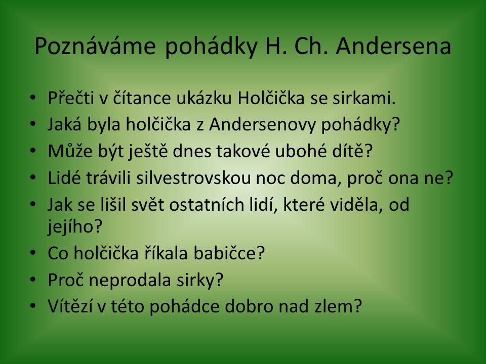 Poznáváme pohádky H.Ch. Andersena Přečti v čítance ukázku Holčička se sirkami.