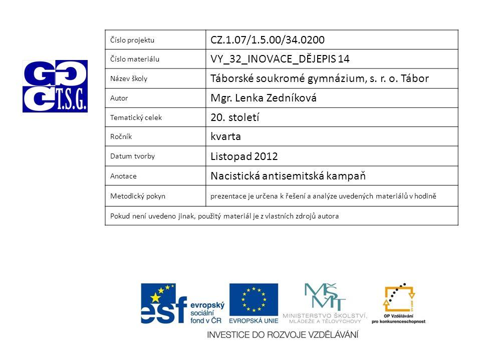 Číslo projektu CZ.1.07/1.5.00/34.0200 Číslo materiálu VY_32_INOVACE_DĚJEPIS 14 Název školy Táborské soukromé gymnázium, s. r. o. Tábor Autor Mgr. Lenk