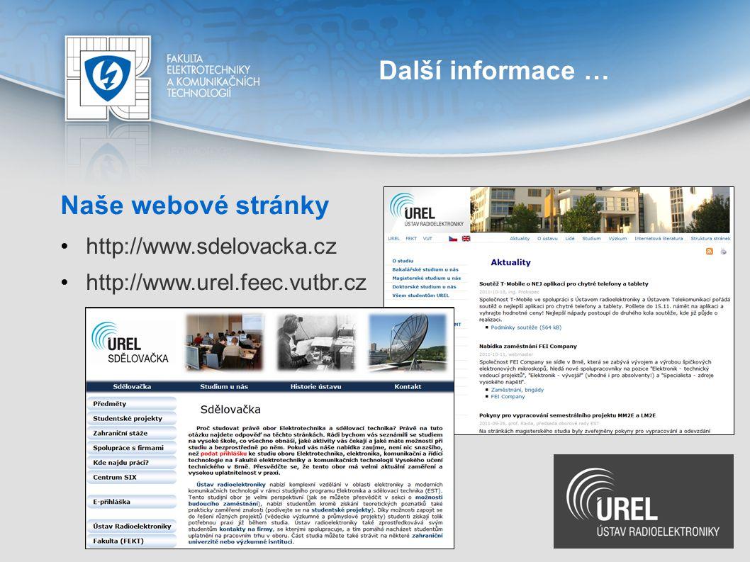 Další informace … Naše webové stránky http://www.sdelovacka.cz http://www.urel.feec.vutbr.cz