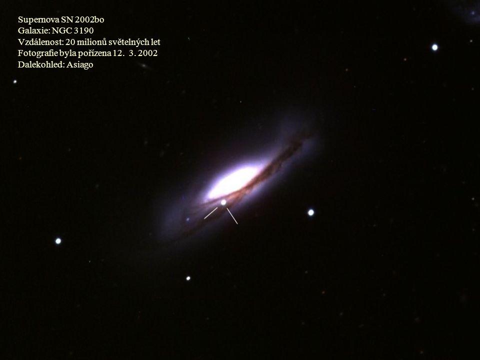 Supernova SN 2002bo Galaxie: NGC 3190 Vzdálenost: 20 milionů světelných let Fotografie byla pořízena 12. 3. 2002 Dalekohled: Asiago