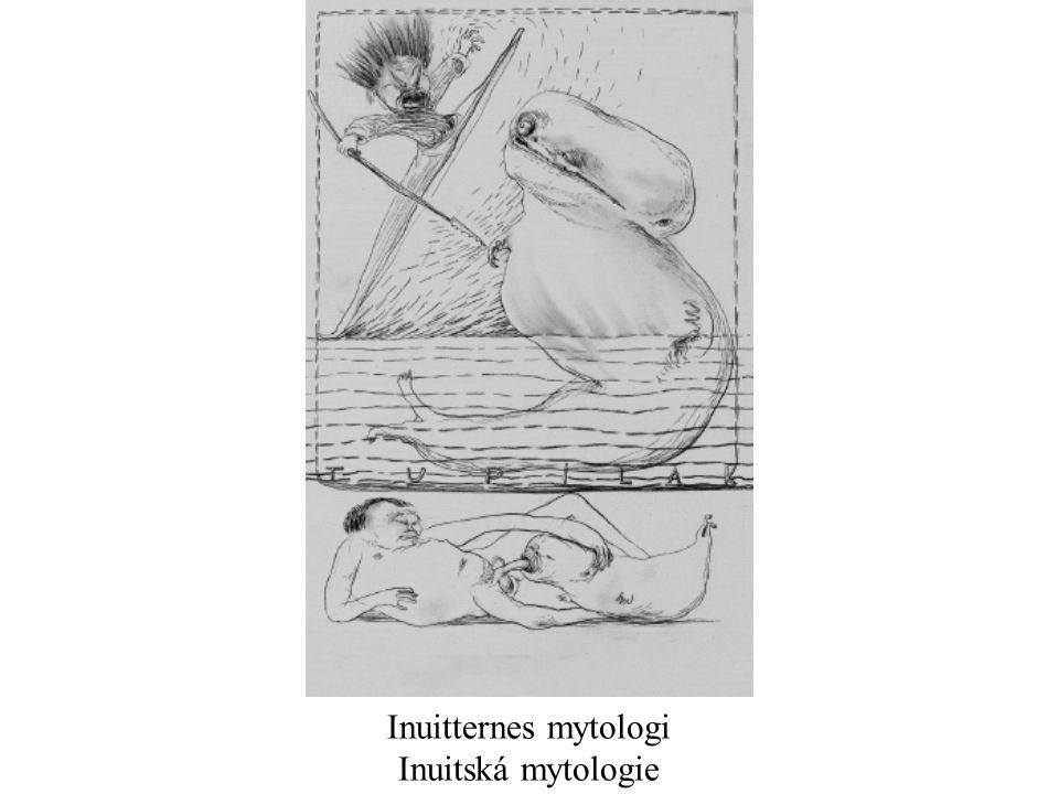 Inuitternes mytologi Inuitská mytologie