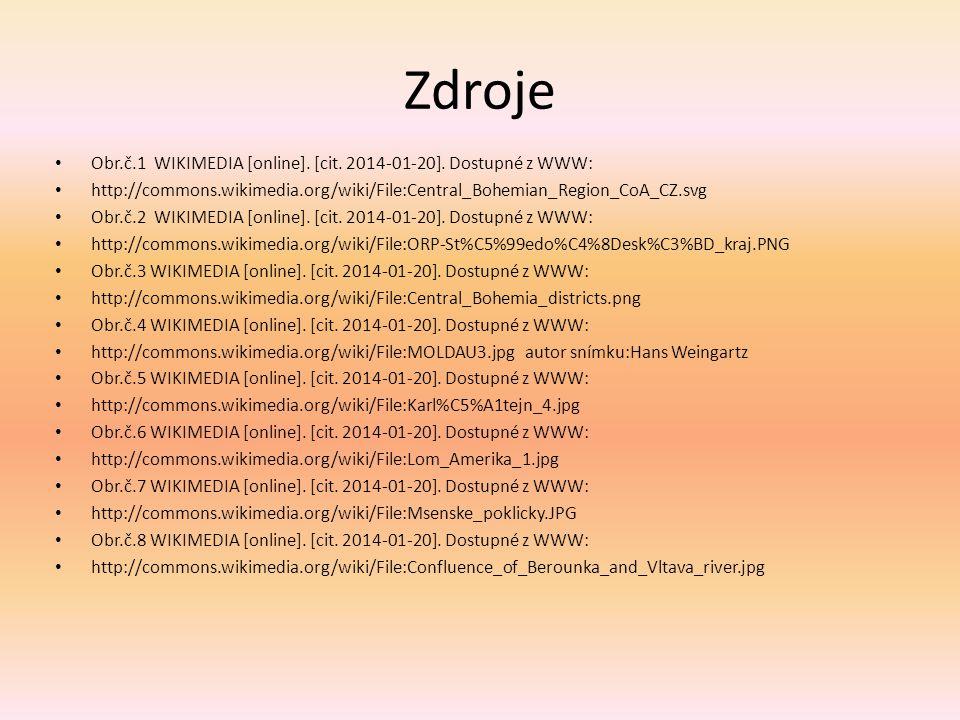 Zdroje Obr.č.1 WIKIMEDIA [online]. [cit. 2014-01-20]. Dostupné z WWW: http://commons.wikimedia.org/wiki/File:Central_Bohemian_Region_CoA_CZ.svg Obr.č.