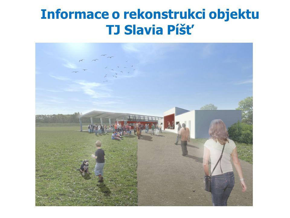 Informace o rekonstrukci objektu TJ Slavia Píšť