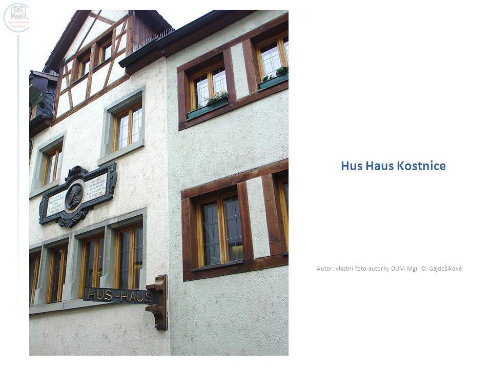Hus Haus Kostnice Autor: vlastní foto autorky DUM Mgr. D. Gajdošíkové