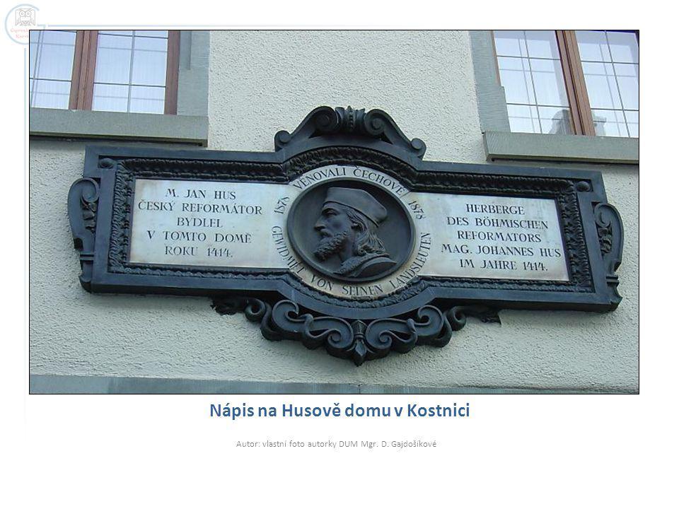 Nápis na Husově domu v Kostnici Autor: vlastní foto autorky DUM Mgr. D. Gajdošíkové