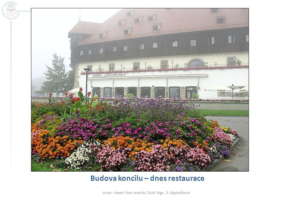 Budova koncilu – dnes restaurace Autor: vlastní foto autorky DUM Mgr. D. Gajdošíkové