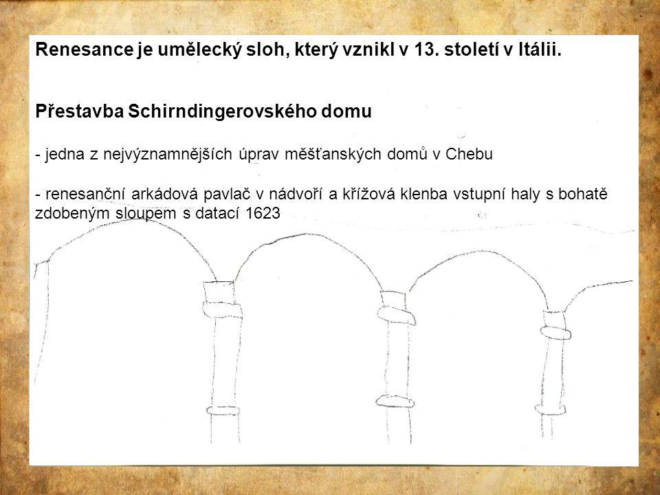 Popis renesanční úpravy - původně gotický mázhaus v přízemí upraven v renesanční síň s křížovou klenbou spočívající na sloupcích - na dvoře po pravé straně přistavěna třípatrová arkádová galerie na sloupcích, ve třetím patře nahrazuje kamennou arkádu dřevěná galerie - při renesanční přestavbě upravován i interiér, schodiště má zábradlí s dřevěnou balustrádou