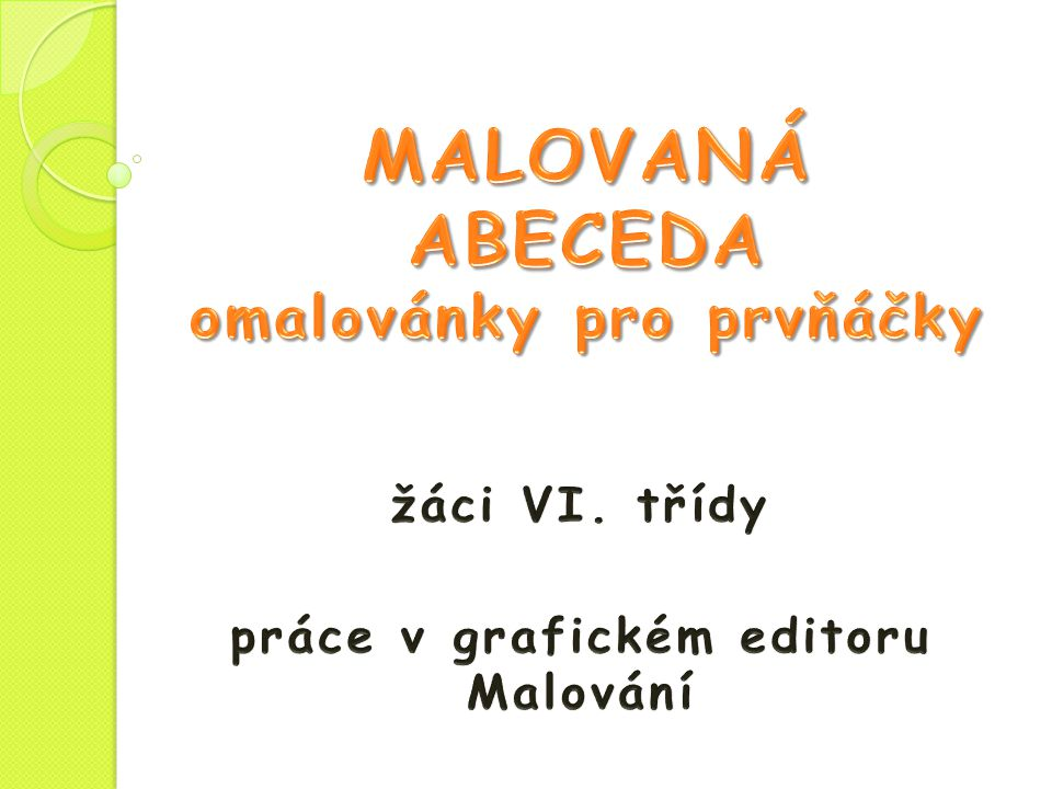 Projekt Malovaná abeceda, VI. třída Anna Schmeiserová