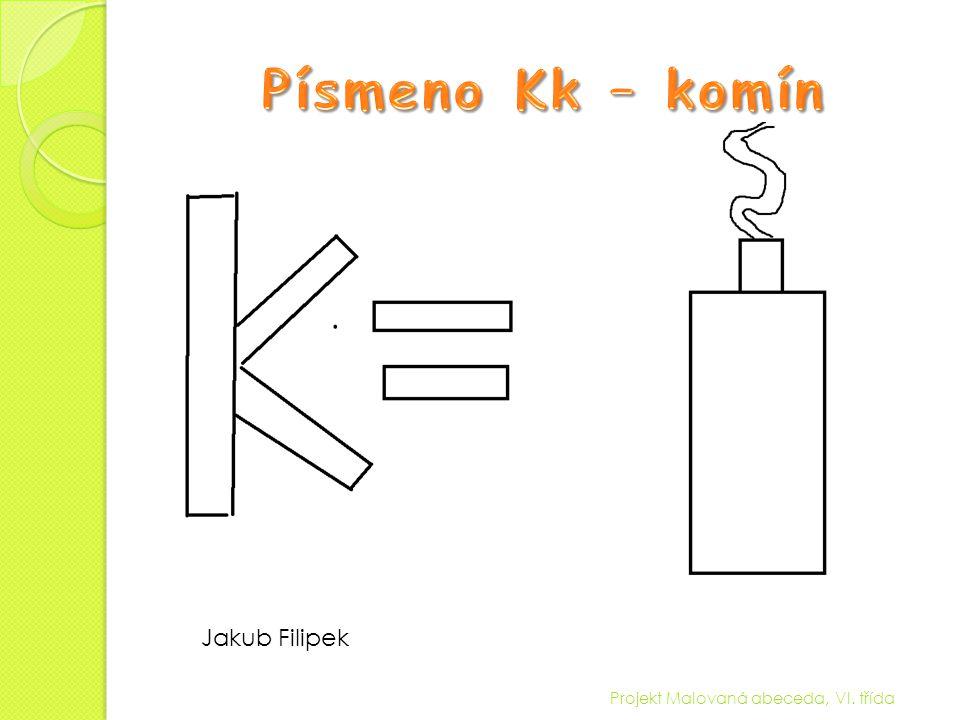 Projekt Malovaná abeceda, VI. třída Jakub Filipek