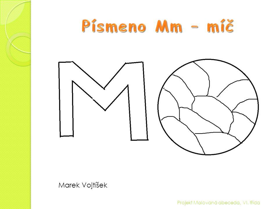 Projekt Malovaná abeceda, VI. třída Marek Vojtíšek