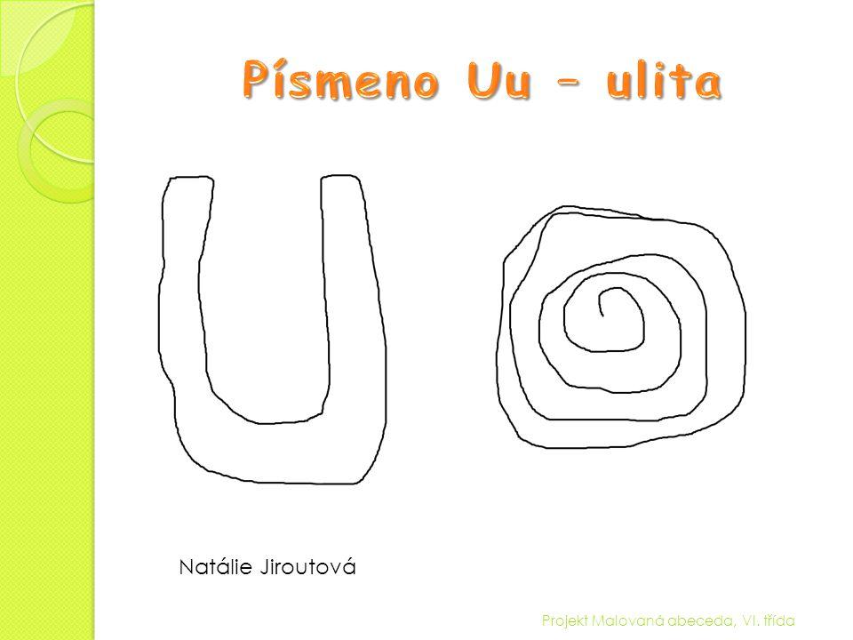 Projekt Malovaná abeceda, VI. třída Natálie Jiroutová