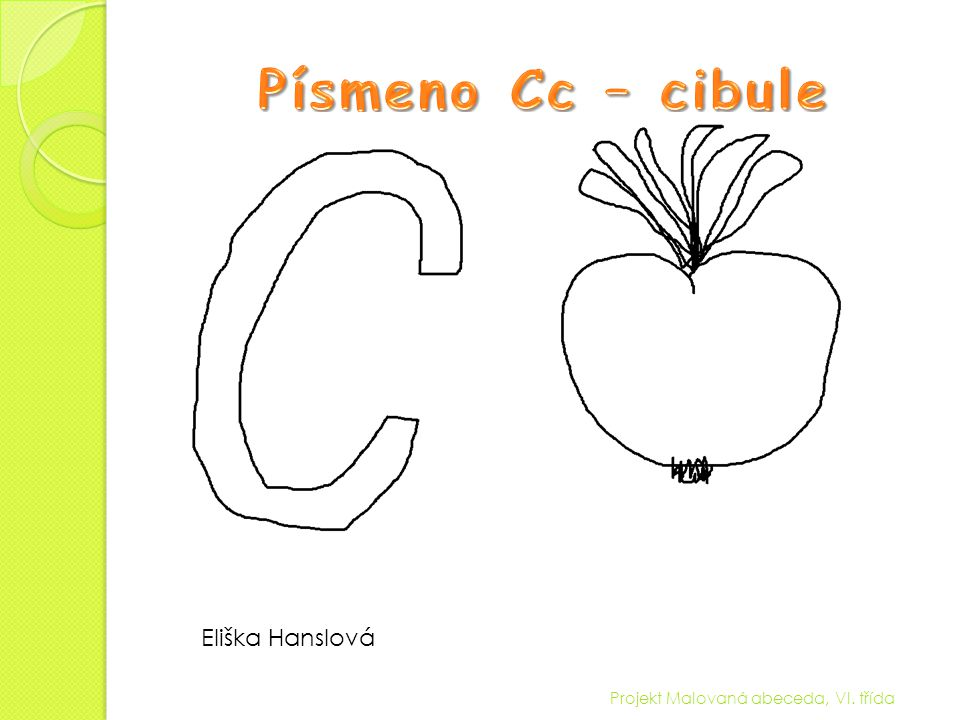 Projekt Malovaná abeceda, VI. třída Lenka Štěpánková