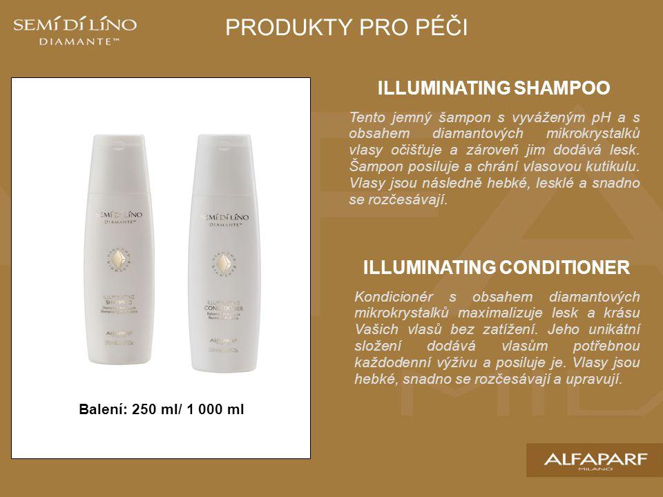 ILLUMINATING SHAMPOO Tento jemný šampon s vyváženým pH a s obsahem diamantových mikrokrystalků vlasy očišťuje a zároveň jim dodává lesk. Šampon posilu