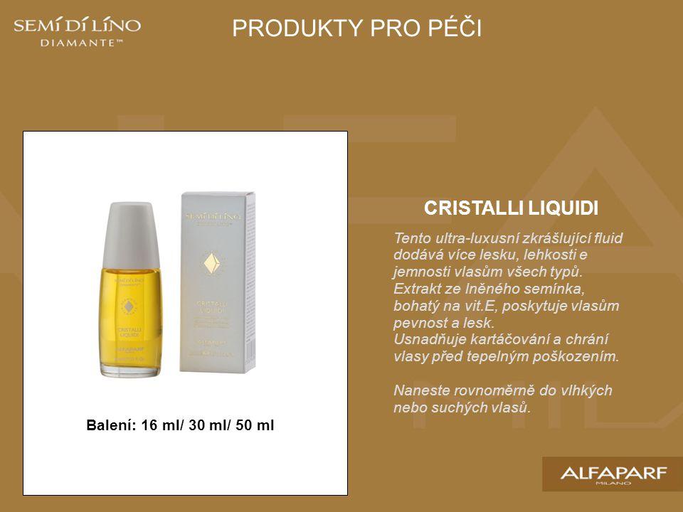 CRISTALLI LIQUIDI Tento ultra-luxusní zkrášlující fluid dodává více lesku, lehkosti e jemnosti vlasům všech typů.