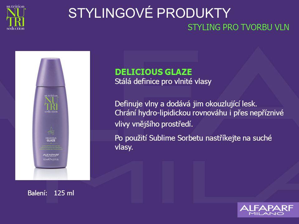 STYLINGOVÉ PRODUKTY STYLING PRO TVORBU VLN DELICIOUS GLAZE Stálá definice pro vlnité vlasy Definuje vlny a dodává jim okouzlující lesk.