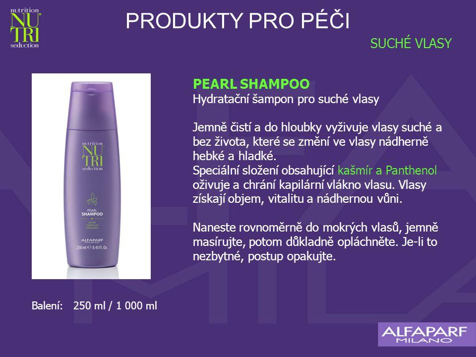 PRODUKTY PRO PÉČI SUCHÉ VLASY PEARL SHAMPOO Hydratační šampon pro suché vlasy Jemně čistí a do hloubky vyživuje vlasy suché a bez života, které se změní ve vlasy nádherně hebké a hladké.