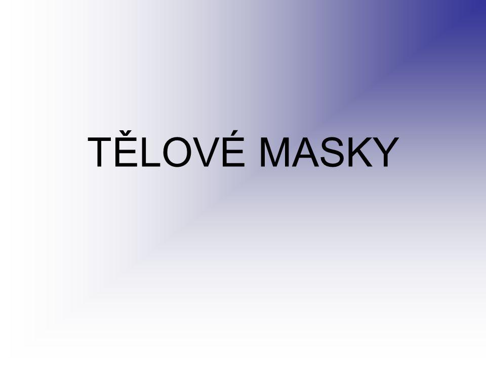 TĚLOVÉ MASKY