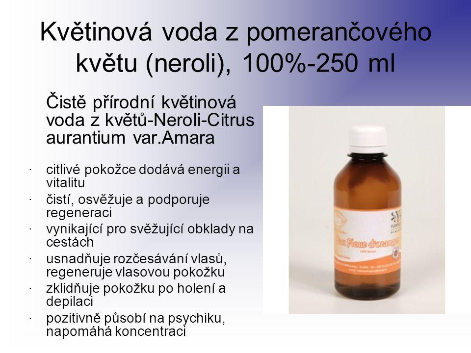 Květinová voda z pomerančového květu (neroli), 100%-250 ml Čistě přírodní květinová voda z květů-Neroli-Citrus aurantium var.Amara · citlivé pokožce d