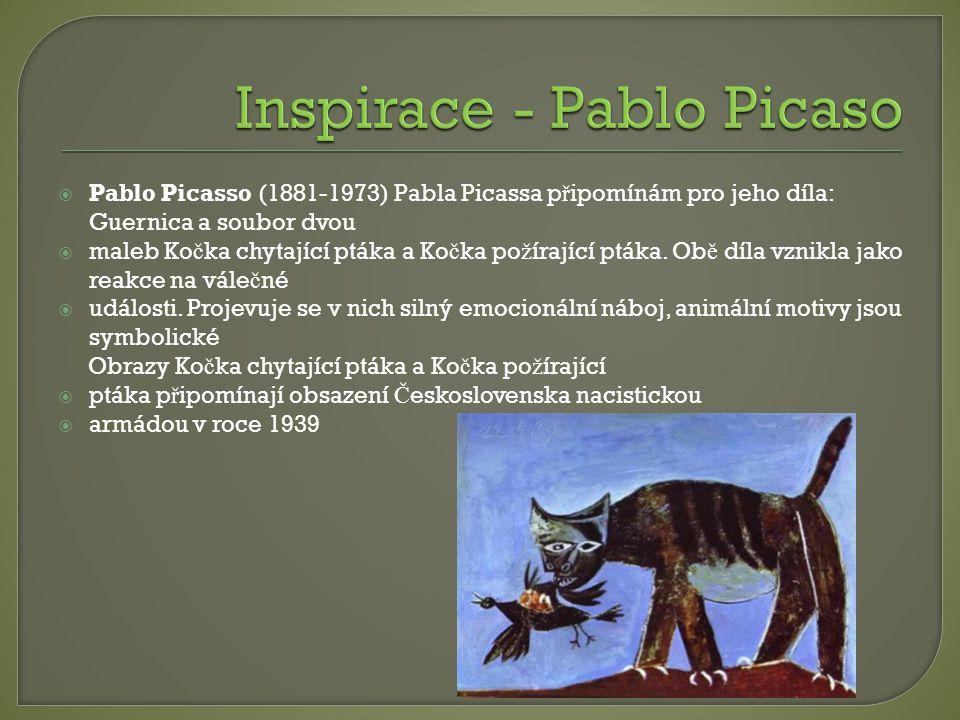  Pablo Picasso (1881-1973) Pabla Picassa p ř ipomínám pro jeho díla: Guernica a soubor dvou  maleb Ko č ka chytající ptáka a Ko č ka po ž írající pt
