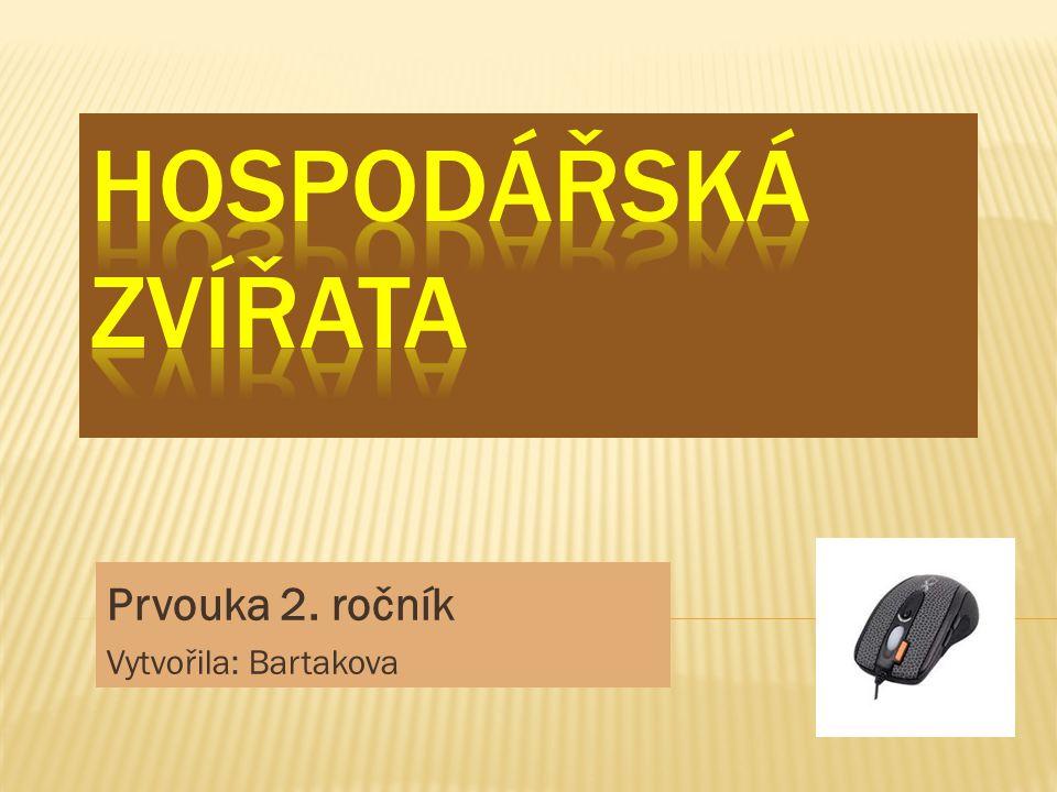 Prvouka 2. ročník Vytvořila: Bartakova