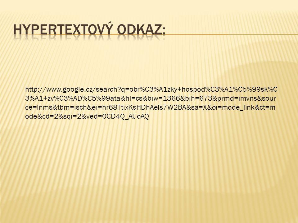 http://www.google.cz/search?q=obr%C3%A1zky+hospod%C3%A1%C5%99sk%C 3%A1+zv%C3%AD%C5%99ata&hl=cs&biw=1366&bih=673&prmd=imvns&sour ce=lnms&tbm=isch&ei=hr68TtixKsHDhAeIs7W2BA&sa=X&oi=mode_link&ct=m ode&cd=2&sqi=2&ved=0CD4Q_AUoAQ