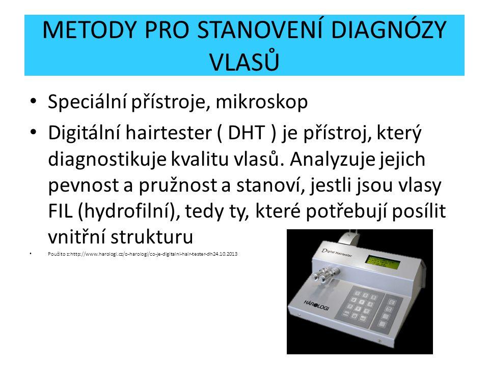 METODY PRO STANOVENÍ DIAGNÓZY VLASŮ Speciální přístroje, mikroskop Digitální hairtester ( DHT ) je přístroj, který diagnostikuje kvalitu vlasů. Analyz