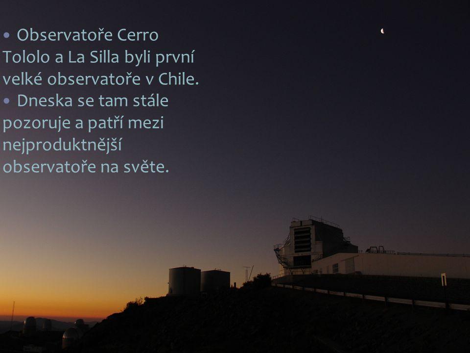 Observatoře Cerro Tololo a La Silla byli první velké observatoře v Chile.