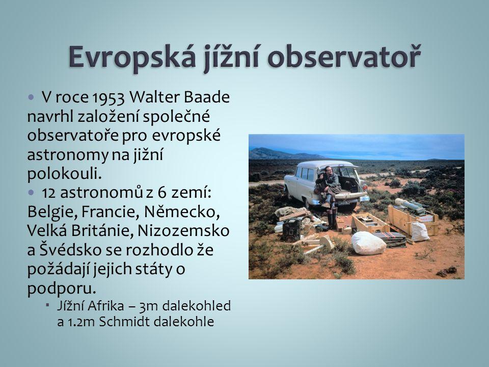 V roce 1953 Walter Baade navrhl založení společné observatoře pro evropské astronomy na jižní polokouli.