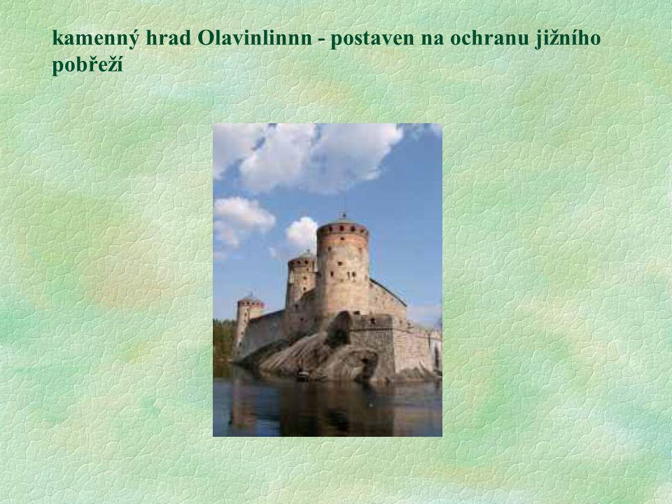kamenný hrad Olavinlinnn - postaven na ochranu jižního pobřeží