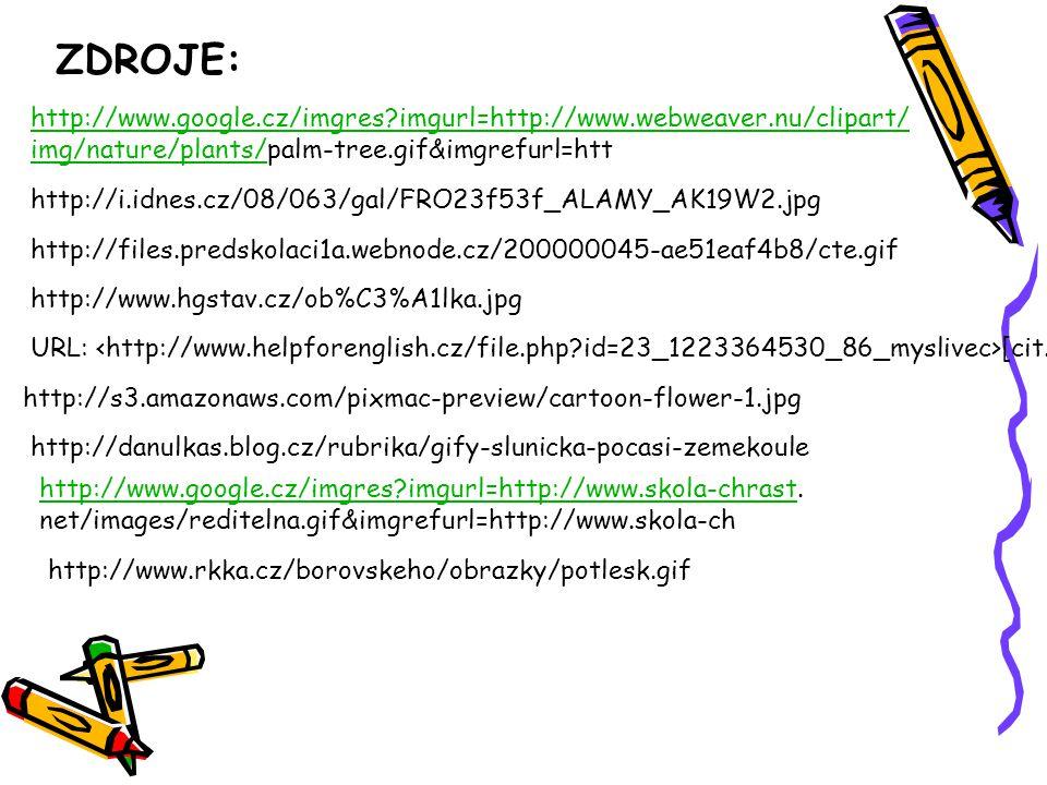 URL: [cit. 16. srpna 2010] URL: [cit. 16. srpna 2010] URL:<http://www.google.cz/imgres?imgurl=http://www.skola-chrast. net/images/reditelna.gif&imgref