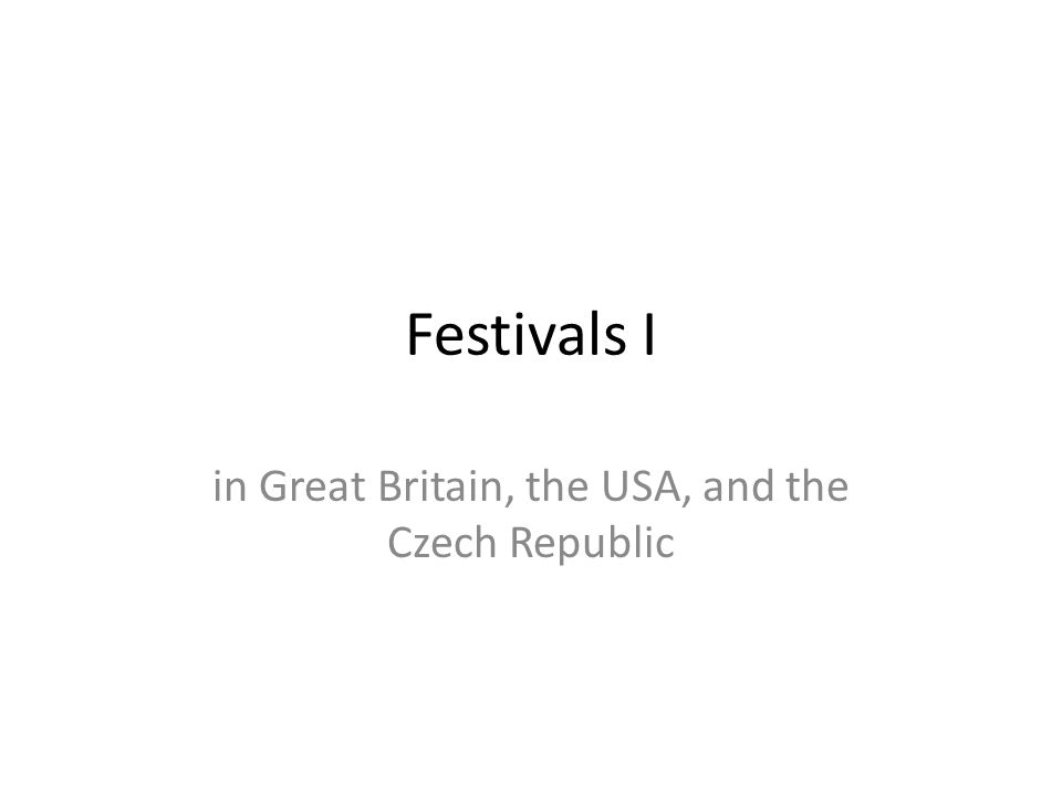 Festivals I in Great Britain, the USA, and the Czech Republic