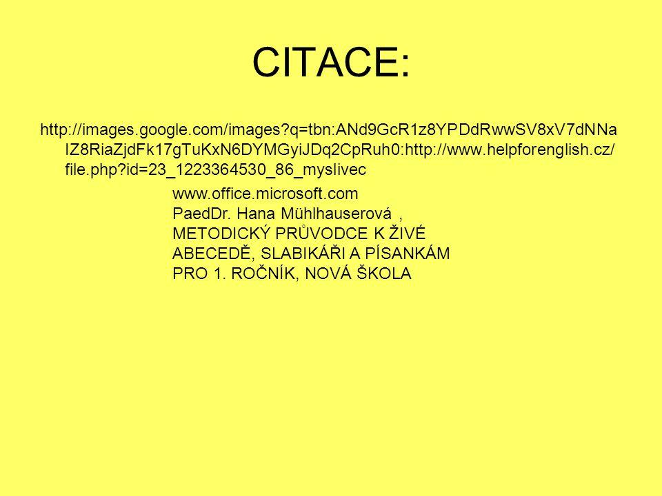 CITACE: http://images.google.com/images?q=tbn:ANd9GcR1z8YPDdRwwSV8xV7dNNa IZ8RiaZjdFk17gTuKxN6DYMGyiJDq2CpRuh0:http://www.helpforenglish.cz/ file.php?
