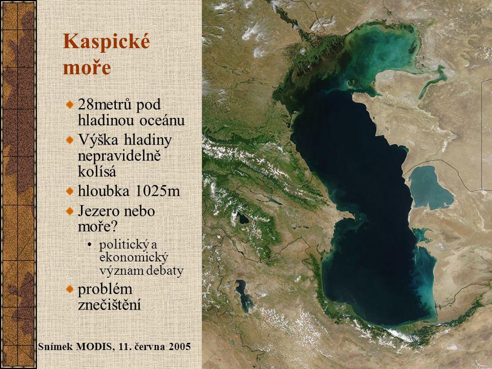 Kaspické moře 28metrů pod hladinou oceánu Výška hladiny nepravidelně kolísá hloubka 1025m Jezero nebo moře.