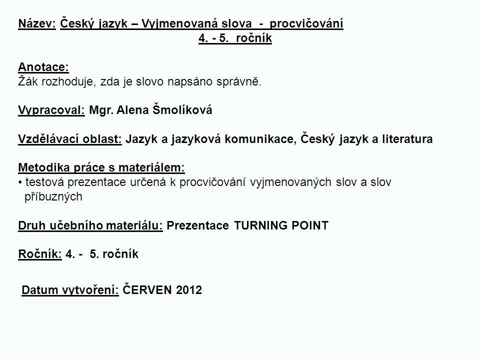 Název: Český jazyk – Vyjmenovaná slova - procvičování 4.